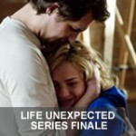 Life Unexpected 2.12 – 2.13 – Series Finale